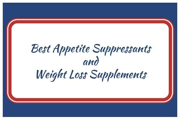 Best Appetite Suppressants and Weight Loss Supplements