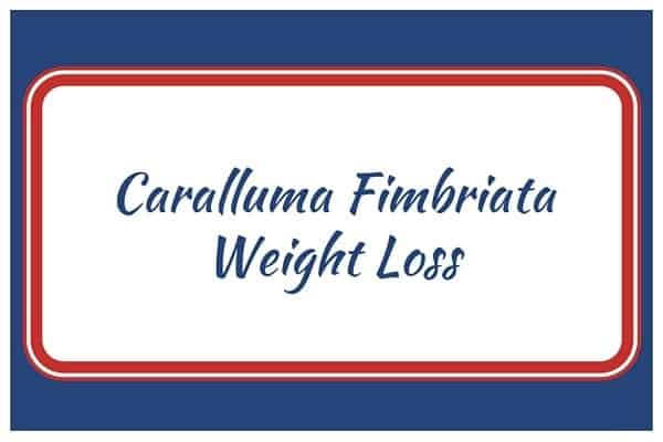 Caralluma Fimbriata Weight Loss