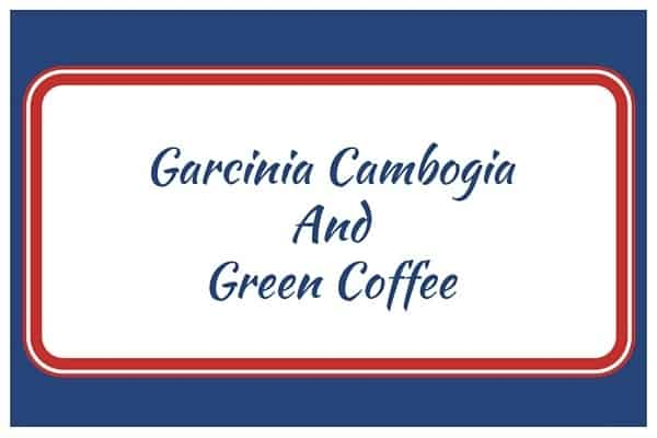 Garcinia Cambogia And Green Coffee