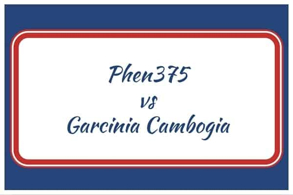 Phen375 vs Garcinia Cambogia